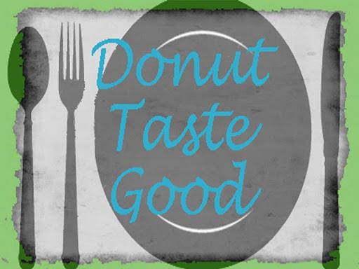 Donut Taste Good