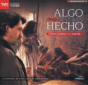 ALGO HABRÁN HECHO POR LA HISTORIA DE CHILE