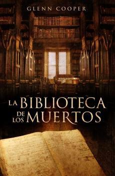 LA BIBLIOTECA DE LOS MUERTOS (Glenn Cooper) 2aace658b17