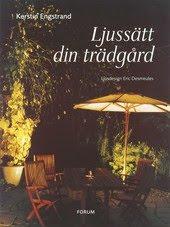 Ljussätt din trädgård (Forum/Bonniers)