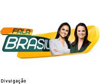 FALA BRASIL -  DE SEG a SAB