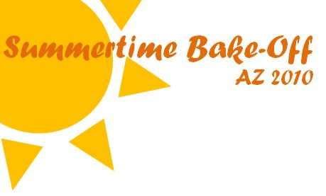 Summer Time Bake-Off in AZ