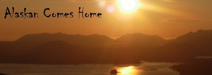 Alaskan Comes Home