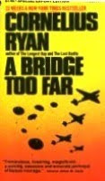 Military History Book Reviews: A Bridge Too Far by Cornelius Ryan