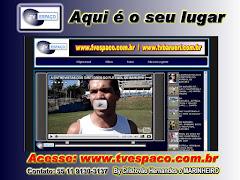 ASSISTA A TV ESPAÇO www.tvespaco.com