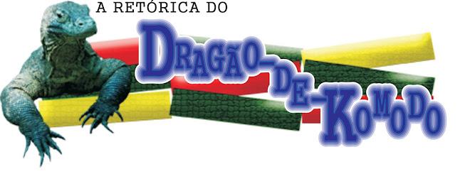 A retórica do Dragão-de-Komodo