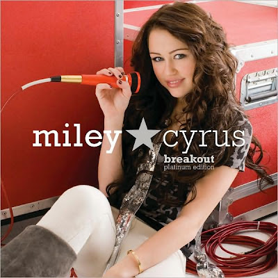 Miley Cyrus Breakout Lyrics on My Music Lounge  Miley Cyrus   Breakout Platinium Edition  2008
