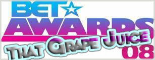 That Grape Juice 2008 BET Awards Coverage