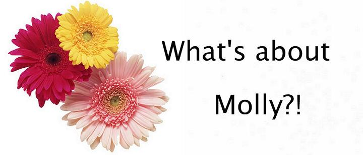 What's about Molly?!