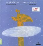 """""""A girafa que comia estrelas"""""""