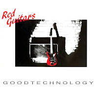 Red Guitars - 1984 - Steeltown + Good Technology (EP's)