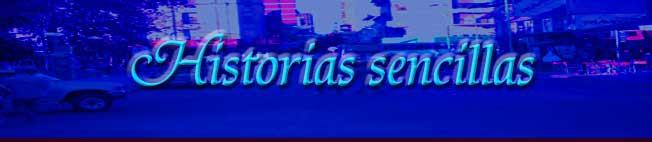 HISTORIAS SENCILLAS Y OTRAS NO TANTO