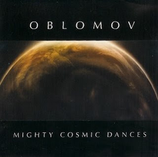 Oblomov - Mighty Cosmic Dances