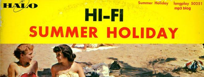 Hi-Fi Summer Holiday