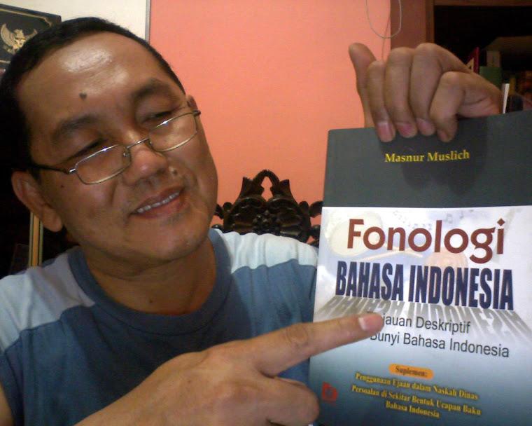 Fonologi Bahasa Indonesia: Tinjauan Deskriptif Sistem Bunyi Bahasa Indonesia (Masnur Muslich, 2008)