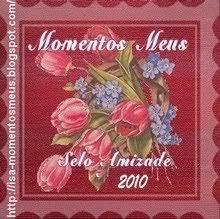 SELO AMIZADE-2010-MOMENTOS MEUS