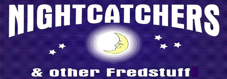 Nightcatchers and Other Fredstuff