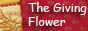 The Giving Flower