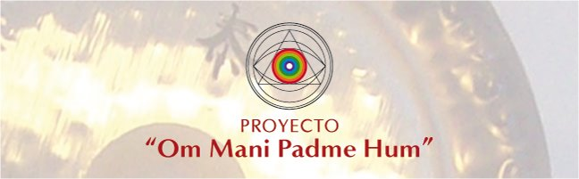"Proyecto ""Om Mani Padme Hum"""