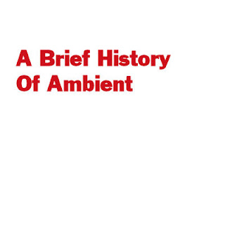 VA - A Brief History Of Ambient