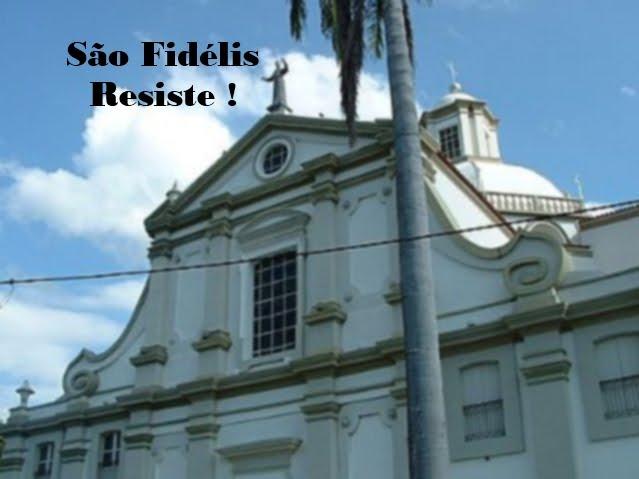 São Fidélis Resiste !