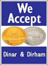 Dinar & Dirham Acceptable Here