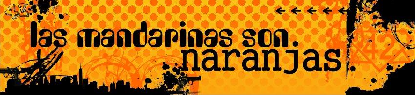 Las Mandarinas son Naranjas