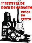 1º Festival de Rock de Garagem dias 28, 29 e 30.