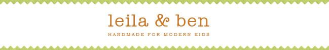 Leila & Ben - Handmade for Modern Kids