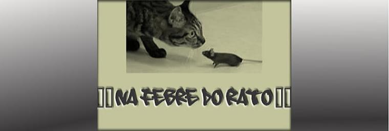 Na febre do Rato
