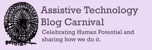 Assistive Technology Blog Carnival