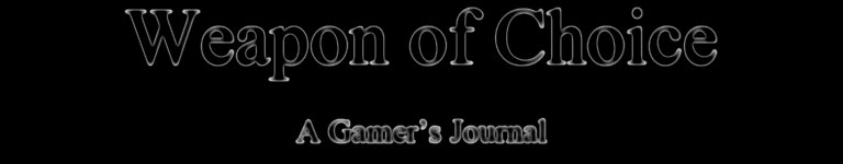 Weapon of Choice: A Gamer's Journal