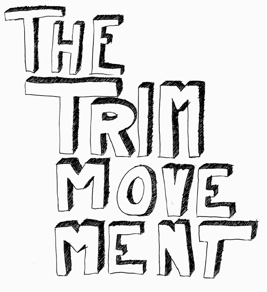 the trim movement
