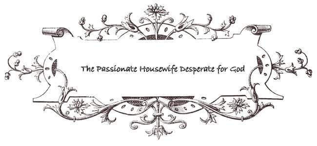 The Passionate Housewife Desperate for God
