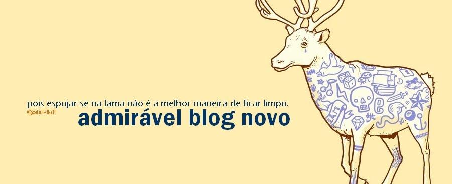 Admirável Blog Novo