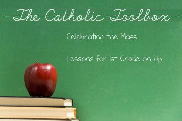 The Catholic Toolbox Celebrating The Mass Lesson Plans