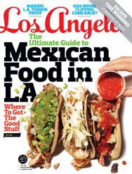 I Am Proud To Have Contributed The Los Angeles Magazine S November Issue Featuring Mexican Food In La Remember Not Too Long After First Moved