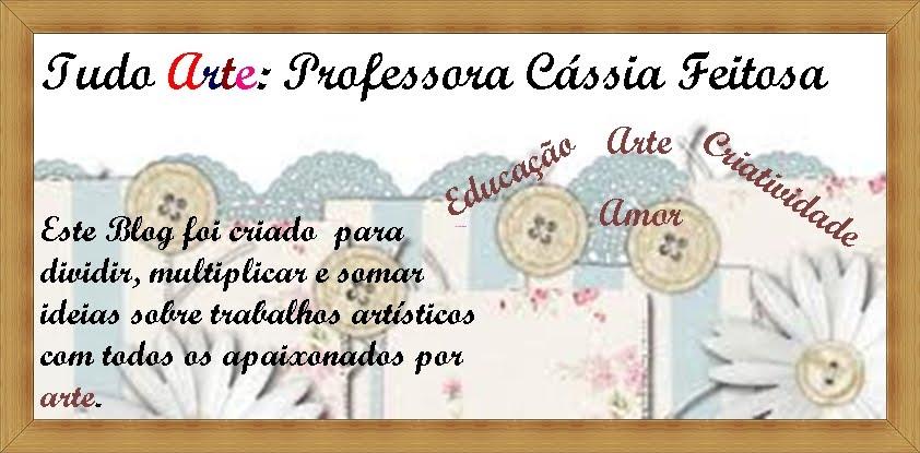 Tudo Arte: Professora Cássia Feitosa