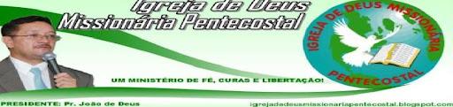 Igreja de Deus Missionária Pentecostal  Ministério de Fé, cura e Libertação.