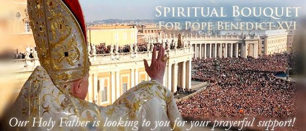 Spiritual Bouquet for Pope Benedict XVI