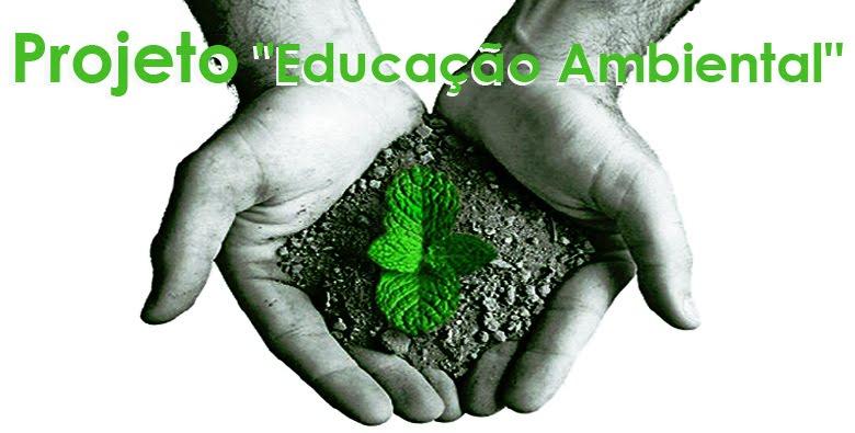 """Projeto """"educação Ambiental"""""""