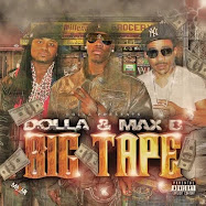 Max B, Young Qua &amp; Dolla (The BIG TAPE)