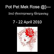 pot pet mek Rose 2nd Anniversary Giveaway