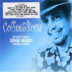 Sergio Mendes – Coffee & Bossa: The Chillout Sound of Sergio Mendes (2007)