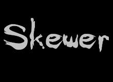 SKEWER 2005 / 2010