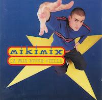 Mikimix - La Mia Buona Stella