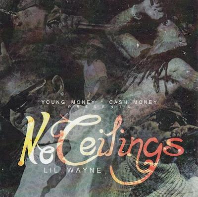Lil Wayne No Ceilings Artwork. Lil Wayne - No Ceilings [320