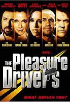 The Pleasure Drivers (2005)