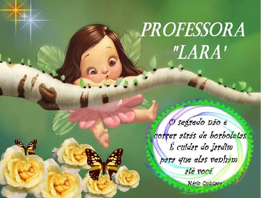 EDUCAR COM AMOR E ARTE - PROFESSORA LARA -