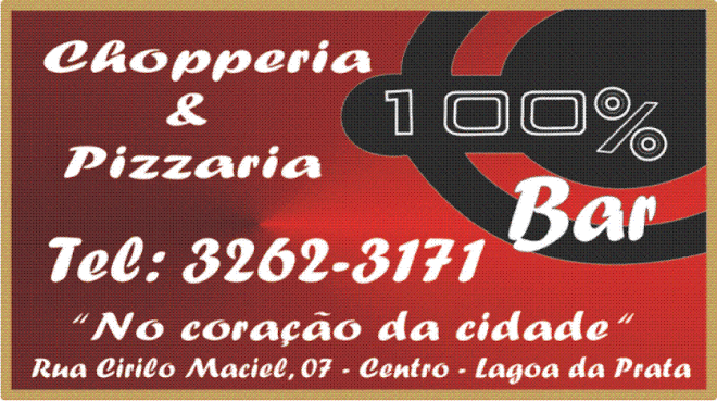 ***   Chopperia  &  Pizzaria 100%   ***